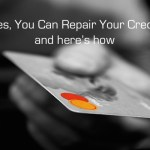 Finance: Yes, You Can Repair Your Credit