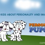 Personality Pups – Teaching Kids about Personality and Imagination