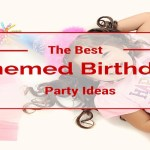 From Cowboys to Carnivals: The Best Themed Birthday Party Ideas
