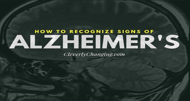 How to recognize Alzheimers in a loved one
