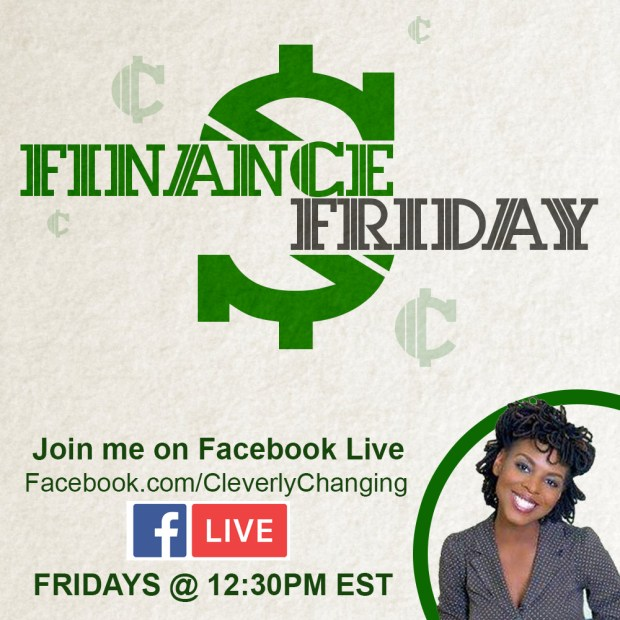 Finance Friday Live Discussion with Elle from CleverlyChanging.cm