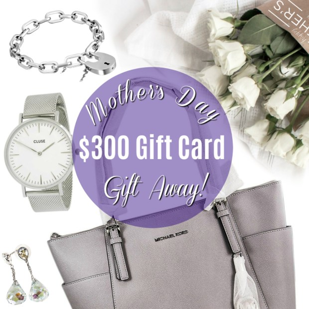 Mothers Day 2018 giveaway for a $300 gift card