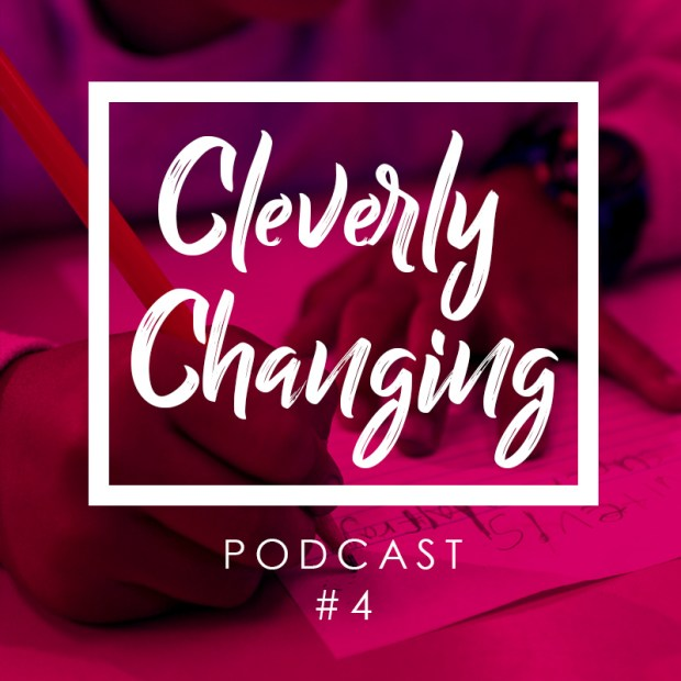 CleverlyChanging podcast - Answers To Your Questions Episode 4