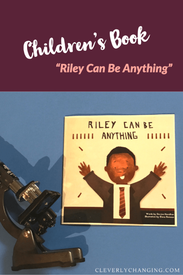 A fun encouraging book for kids: Riley Can be Anything