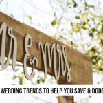 Long-Lasting Wedding Trends to Help You Save & Dodge Wedding Debt