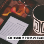 How to Write an e-Book and Start Making Money