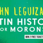 Win Tickets to See John Leguizamo's Latin History for Morons