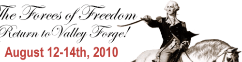 Pennsylvania: The Forces of Freedom Return to Valley Forge – August 12-14, 2010