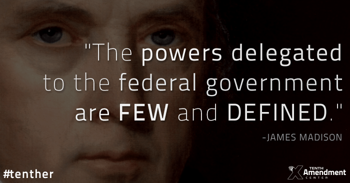 The Powers Delegated to the Federal Government are Few and Defined