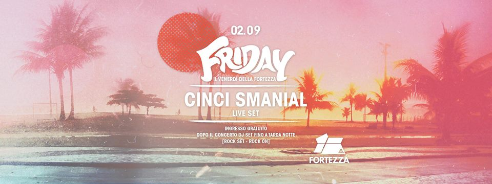 Friday • Cinci Smanial • Live Set - Cliccalivorno