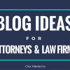 blog topic ideas for attorneys and law firms