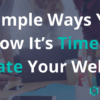 5 Simple Ways You Know It's Time To Update Your Website