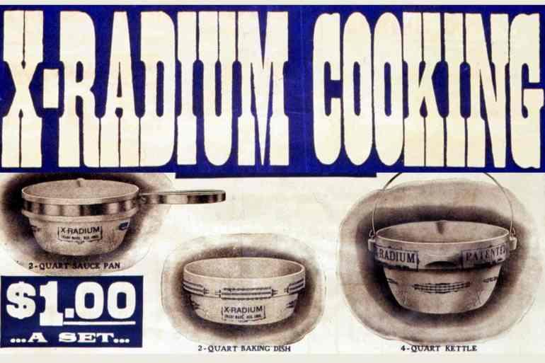 X-radium cooking utensils - Bad ideas - vintage ad from 1905
