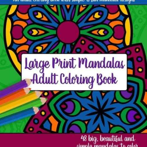 Large Print Adult Coloring Book #3: Big, Beautiful and Simple Mandalas