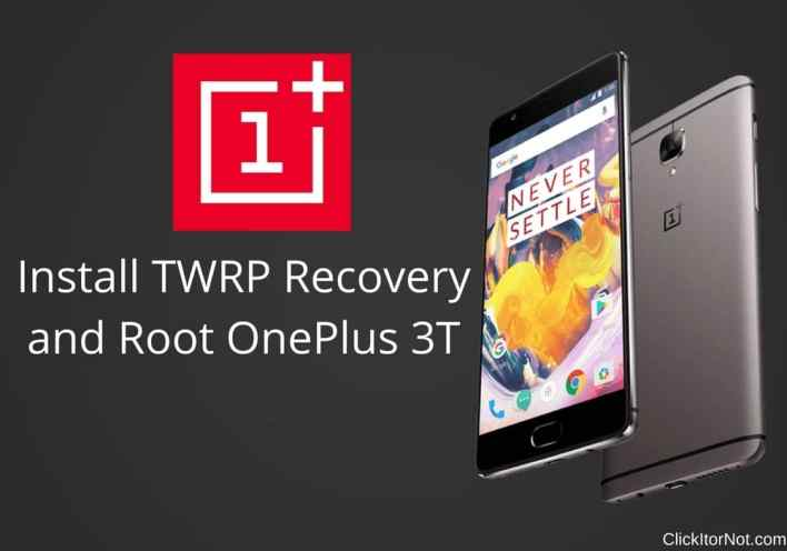 Install TWRP Recovery and Root OnePlus 3T