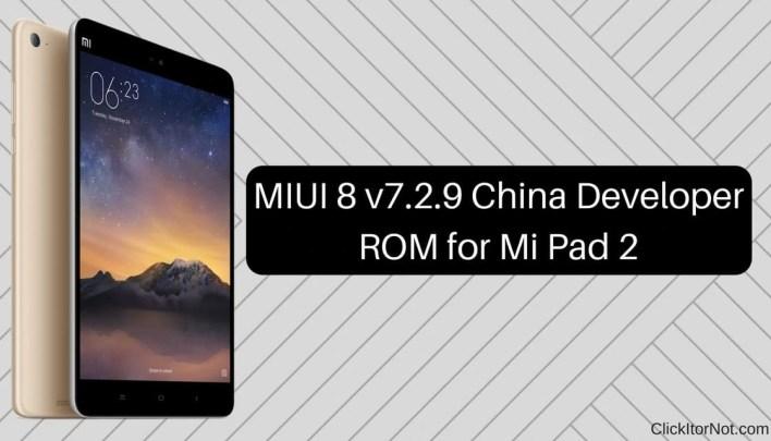 MIUI 8 v7.2.9 China Developer ROM for Mi Pad 2