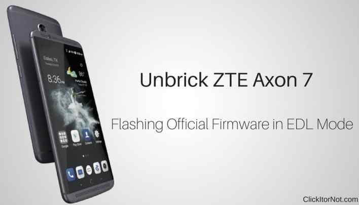 Unbrick ZTE Axon 7