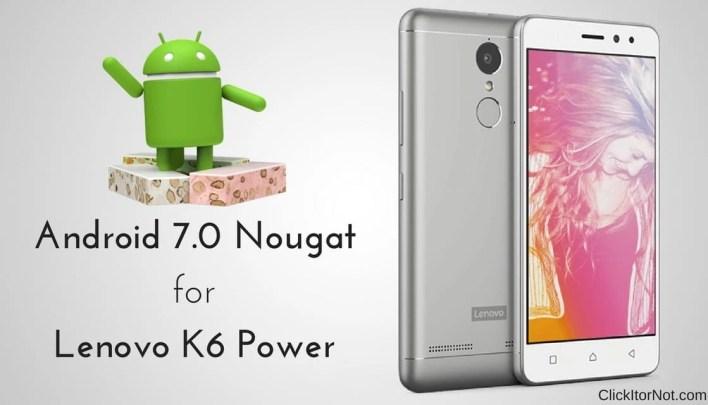 Android 7.0 Nougat on Lenovo K6 Power