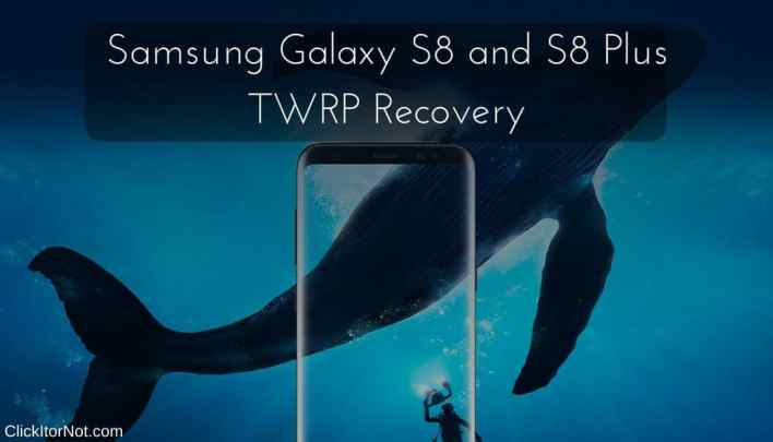 TWRP Recovery on Galaxy S8 and Galaxy S8+