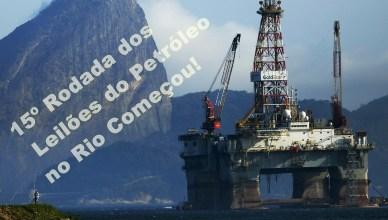 Começou a 15º dos leilões do petróleo no Rio: Cruzem os dedos