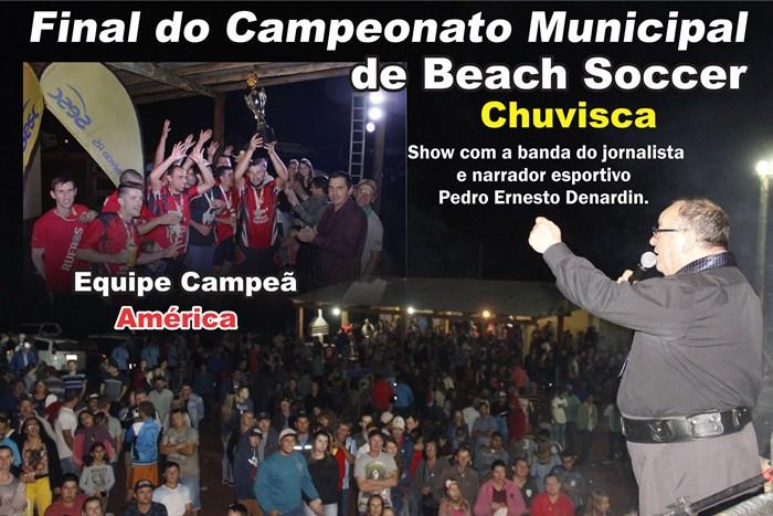 Grande Final do Campeonato Municipal de Beach Soccer em Chuvisca