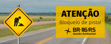 DNIT alerta para bloqueios na BR-116/RS nesta terça-feira (31/07)