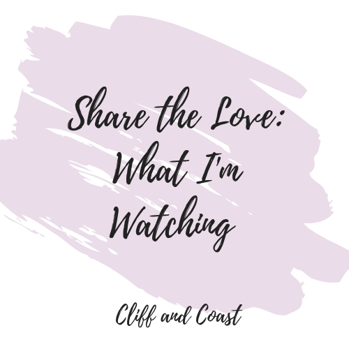 Share the Love What I'm Watching
