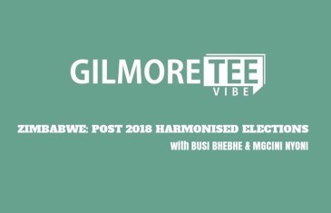 The Gilmore Tee Vibe – Zimbabwe: Post 2018 Harmonised Elections