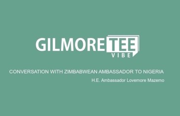 The Gilmore Tee Vibe – A Conversation with the Zimbabwean Ambassador to Nigeria