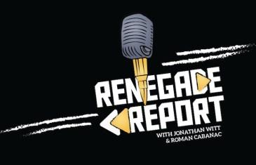 The Renegade Report – Life, Liberty & the Renegade Report