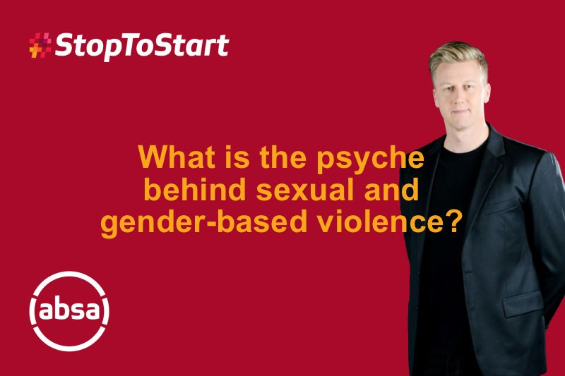 #StopToStart: What is the Psyche behind Sexual & Gender-Based Violence?