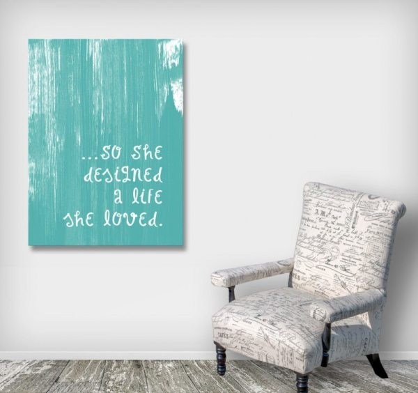 So she designed a life she loved, Inspirational Art Canvas by Clikchic Designs