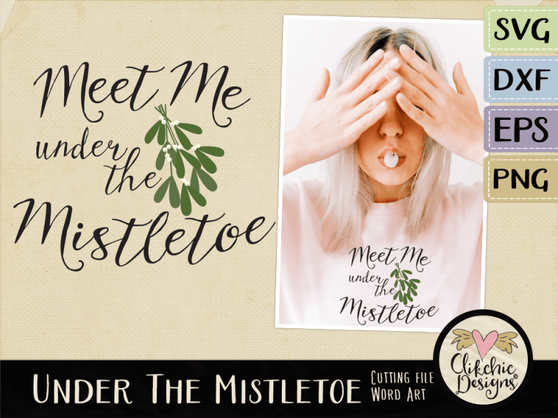 Meet me under the Mistletoe Word Art Vector & SVG Cutting File