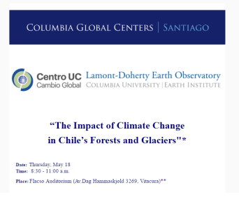 """Seminario """"The Impact of Climate Change in Chile's Forests and Glaciers"""" Ver Entrada"""