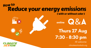 Online Q&A chat on reducing energy emissions. Thursday 27th August from 7:30 to 8:30 pm