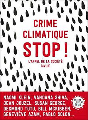 This manifesto is published in the Crime Climatique Stop! book. Click to order