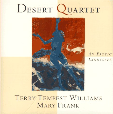 Desert Quartet - the cover of the book by Terry Tempest Williams and Mary Frank