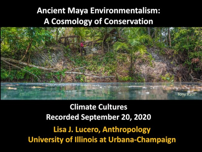 Ancient Maya Environmentalism: A Cosmology of Conservation