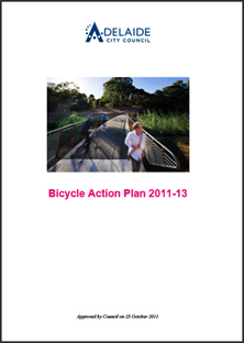 Adelaide City Council: Bicycle Action Plan 2011-13