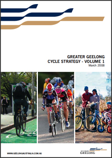 Greater Geelong Cycle Strategy - Volume 1