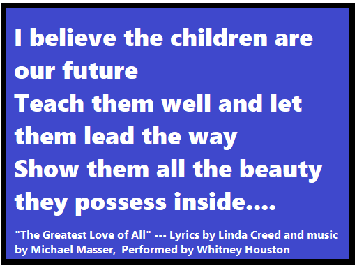 I believe the children are our future