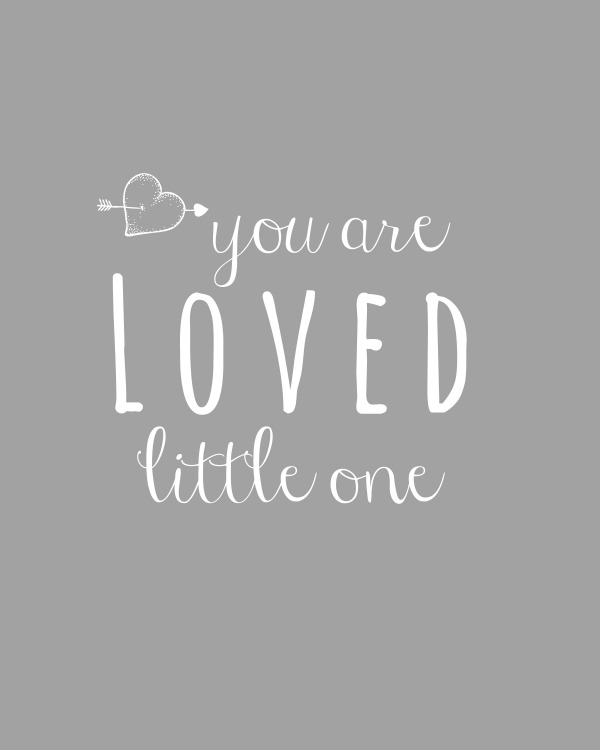 you-are-loved-little-one-printable