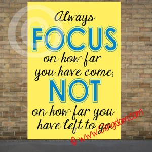 Always-focus-on-how-far-you-have-come