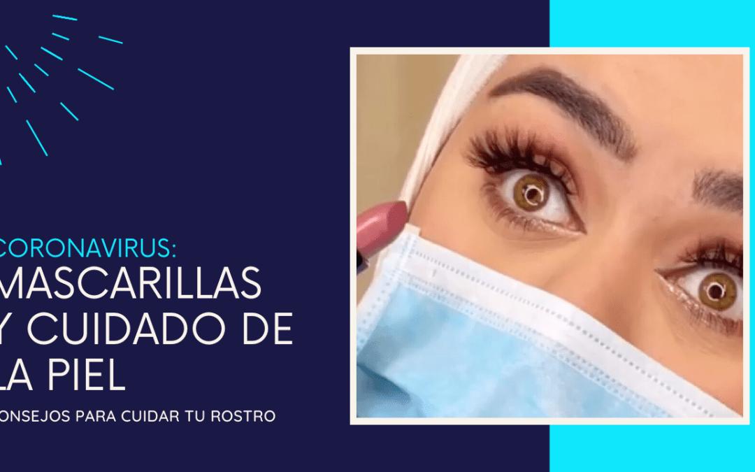 Coronavirus: El Problema de las Mascarillas y El Cuidado de la Piel