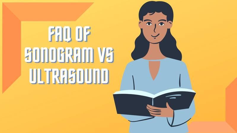 Sonogram Vs Ultrasound