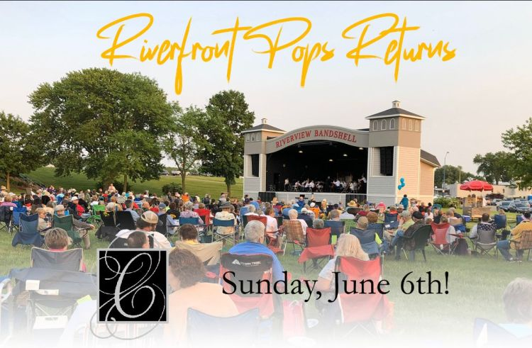 Riverfront Pops Concert coming up June 6, 2021