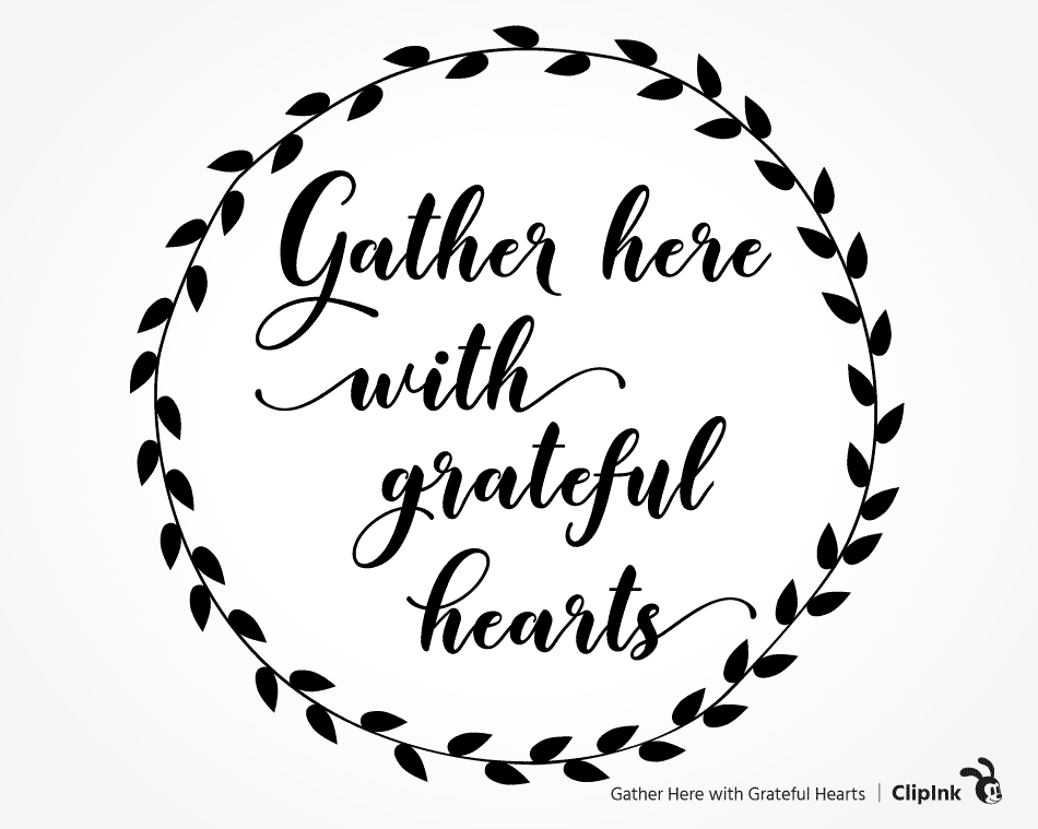 35+ Gather Here With Grateful Hearts Svg Dxf Eps Png Image