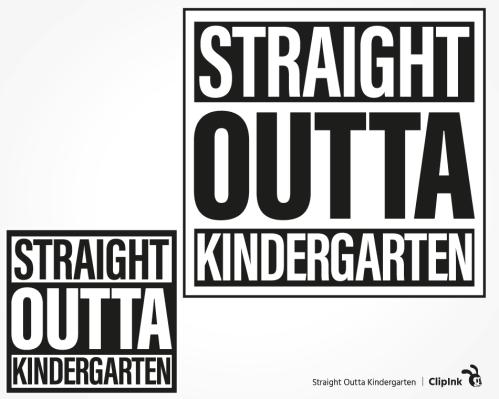 straight outta kindergarten svg