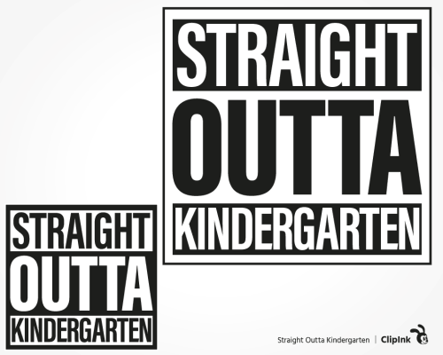 straight outta kindergarten svg