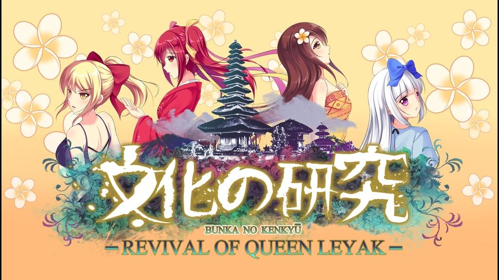 Bunka no Kenkyū - Revival of Queen Leyak
